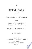 A Guide Book In The Administration Of The Discipline Of The Methodist Episcopal Church Book PDF