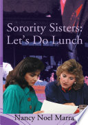 Sorority Sisters: Let's Do Lunch