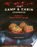 The Camp   Cabin Cookbook  100 Recipes to Prepare Wherever You Go