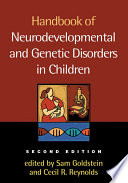 Handbook of Neurodevelopmental and Genetic Disorders in Children  2 e Book
