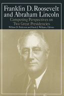 Franklin D.Roosevelt and Abraham Lincoln: Competing Perspectives on Two Great Presidencies