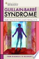 """Guillain-Barre Syndrome: From Diagnosis to Recovery"" by Dr Gareth J. Parry, MB, ChB, FRACP, Joel S. Steinberg, MD, PhD, FICA"
