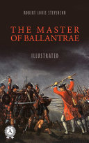 Pdf The Master of Ballantrae. Illustrated edition Telecharger