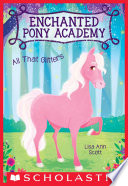 All That Glitters  Enchanted Pony Academy  1
