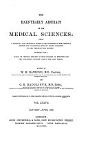 The Half yearly Abstract of the Medical Sciences  Being a Digest of British and Continental Medicine  and of the Progess of Medicine and the Collateral Sciences