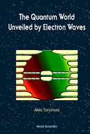 The Quantum World Unveiled by Electron Waves
