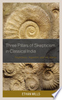 Three Pillars of Skepticism in Classical India