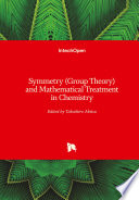 Symmetry (Group Theory) and Mathematical Treatment in Chemistry