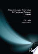 Persecution And Toleration In Protestant England 1558 1689 Book