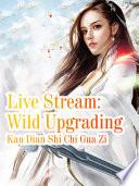 Live Stream  Wild Upgrading