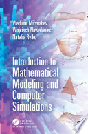 Introduction to Mathematical Modeling and Computer Simulations Book
