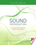 """""""Sound Reproduction: Loudspeakers and Rooms"""" by Floyd E. Toole"""