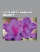 The Farmer S Magazine Volume 5