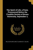 The Spirit of Life, a Poem. Pronounced Before the Franklin Society of Brown University, September 3,