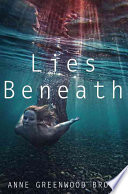 Lies Beneath  , Volume 1