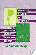 Linguistic Genocide in Education--or Worldwide Diversity and Human Rights?