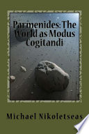 Parmenides  The World as Modus Cogitandi