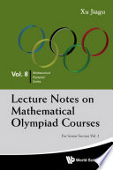 Lecture Notes On Mathematical Olympiad Courses For Senior Section Volume 2