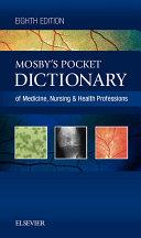 Mosby s Pocket Dictionary of Medicine  Nursing   Health Professions   E Book