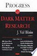 Progress in Dark Matter Research