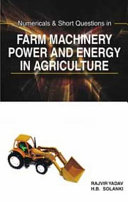 Numericals and Short Questions in Farm Machinery, Power and Energy in Agriculture