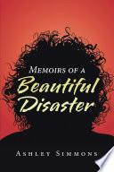 Memoirs of a Beautiful Disaster