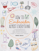 How to Embroider Almost Everything