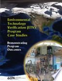 Environmental technology verification (ETV) program case studies demonstrating program outcomes.