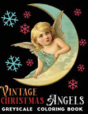 Vintage Christmas Angels Greyscale Coloring Book