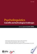Psycholinguistics: scientific and technological challenges