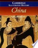 """The Cambridge Illustrated History of China"" by Patricia Buckley Ebrey, Kwang-ching Liu"
