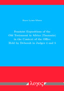 Feminist Expositions of the Old Testament in Africa  Tanzania  in the Context of the Office Held by Deborah in Judges 4 and 5