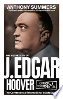 Official and Confidential  The Secret Life of J Edgar Hoover