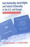 Dual Nationality, Social Rights and Federal Citizenship in the U.S. and Europe