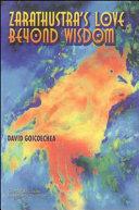 Zarathustra s Love Beyond Wisdom