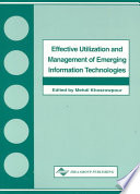 Effective Utilization and Management of Emerging Information Technologies