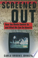 Screened Out  How the Media Control Us and What We Can Do About it Book