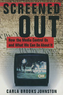Screened Out  How the Media Control Us and What We Can Do About it