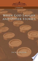 When God Laughs and Other Stories