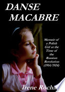 Danse Macabre  Memoir Of A Polish Girl At The Time Of The Russian Revolution  1914 1924