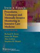 Irwin   Rippe s Procedures  Techniques and Minimally Invasive Monitoring in Intensive Care Medicine