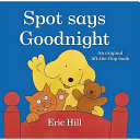 Spot Says Goodnight Book PDF