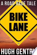 Bike Lane (A Road Rage Tale)