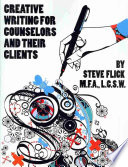 Creative Writing For Counselors And Their Clients