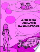 And Dog Created Basingstoke