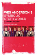 Wes Anderson   s Symbolic Storyworld