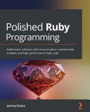 Polished Ruby Programming