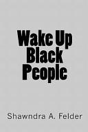 Wake Up Black People