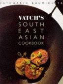 Vatch's Southeast Asian Cookbook