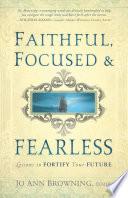 Faithful, Focused & Fearless